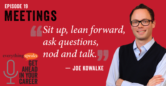 19: Be Better In Meetings (with Joe Kowalke)