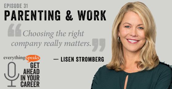 How To Be A Parent And Thrive At Your Career (feat. Lisen Stromberg)