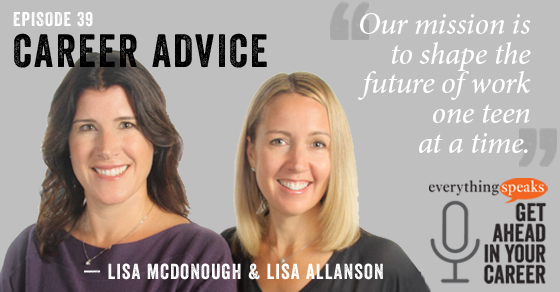 Shaping The Future Of Work One Teen At A Time (feat. Lisa McDonough & Lisa Allanson)