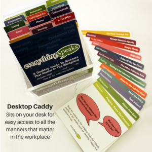 Sits on your desk for easy access to all the manners that matter in the workplace