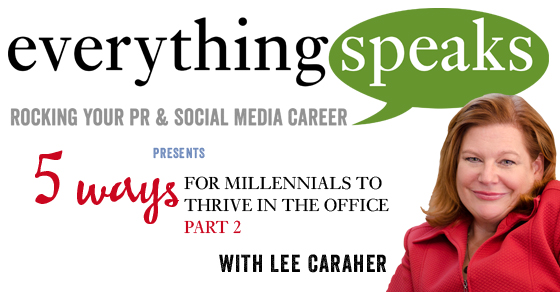 005: 5 Ways For Millennials To Thrive In The Office Part 2