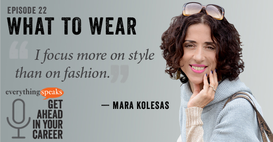 22: How To Be Stylish At Work (with Mara Kolesas)