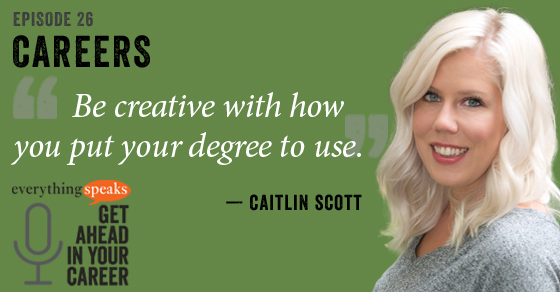 Be Creative With Your College Degree (feat. Caitlin Scott)