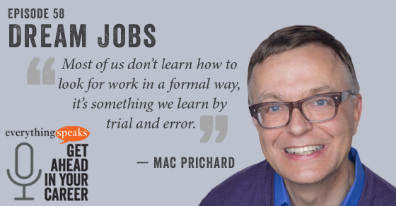 #58: How To Chase Down Your Dream Job (feat. Mac Prichard)