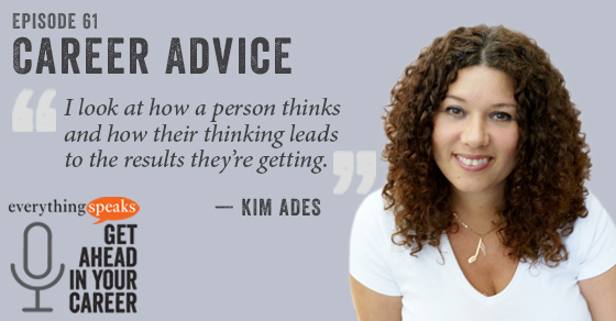 Kim Ades Career Advice